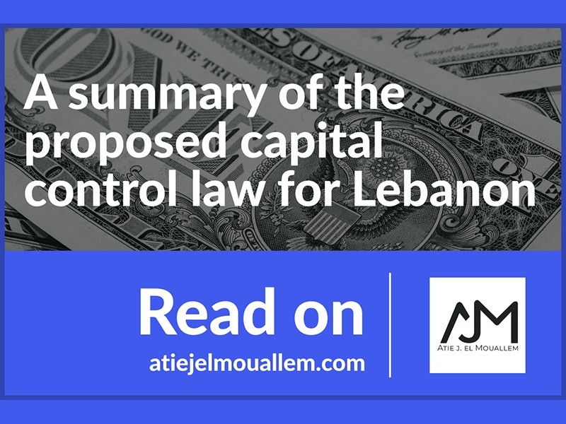 A summary of the proposed capital control law for Lebanon